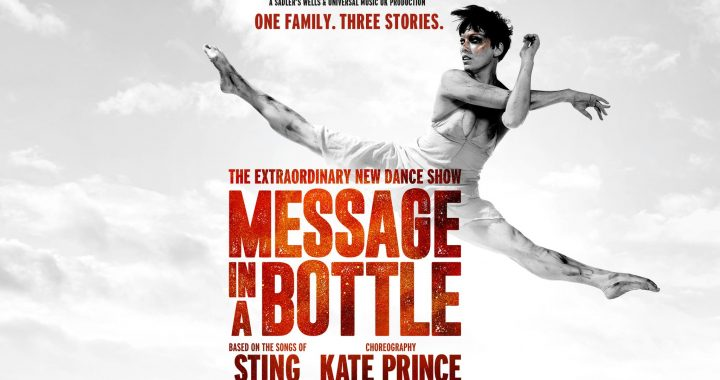 Message in a Bottle, Peacock Theatre, London
