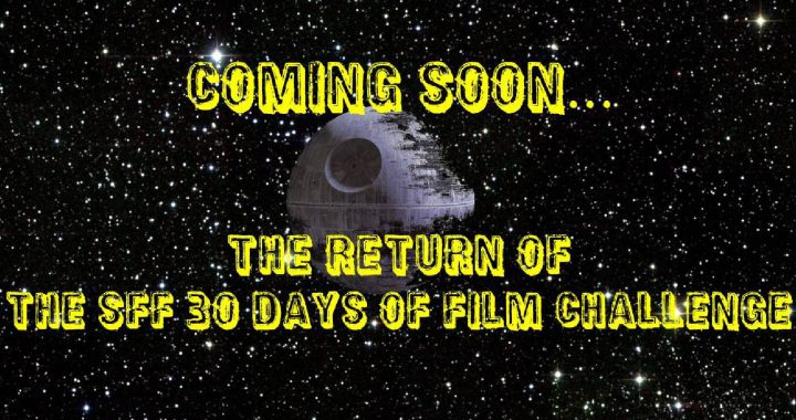 The Return of the 30 Day Film Challenge